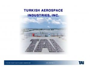 TURKISH AEROSPACE INDUSTRIES, INC. A Turkish Armed Forces Foundation establishment UNCLASSIFIED - 1
