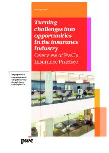 Turning challenges into opportunities in the insurance industry Overview of PwC s Insurance Practice