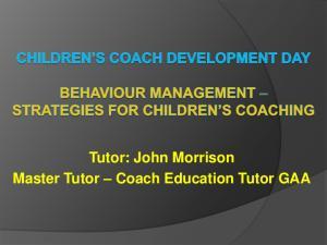 Tutor: John Morrison Master Tutor Coach Education Tutor GAA