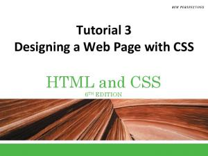 Tutorial 3 Designing a Web Page with CSS. HTML and CSS 6 TH EDITION