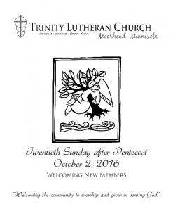 Twentieth Sunday after Pentecost October 2, Welcoming New Members. Welcoming the community to worship and grow in serving God