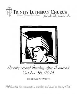 Twenty-second Sunday after Pentecost October 16, Healing Services. Welcoming the community to worship and grow in serving God