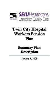 Twin City Hospital Workers Pension Plan. Summary Plan Description