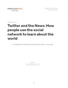 Twitter and the News: How people use the social network to learn about the world