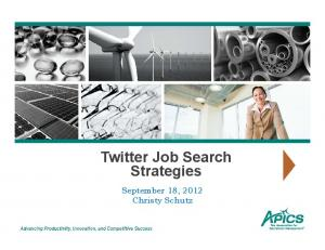 Twitter Job Search Strategies. September 18, 2012 Christy Schutz