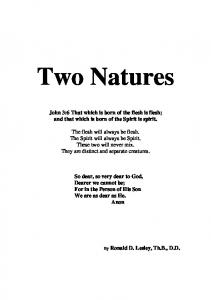 Two Natures. John 3:6 That which is born of the flesh is flesh; and that which is born of the Spirit is spirit