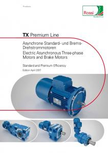 TX Premium Line. Asynchrone Standard- und Brems- Drehstrommotoren Electric Asynchronous Three-phase Motors and Brake Motors