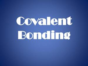 Types of Bonding. Ionic Bonding occurs between metals and nonmetals. Covalent Bonding occurs between two or more nonmetals
