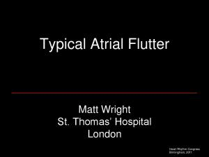 Typical Atrial Flutter. Matt Wright St. Thomas Hospital London