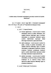 U S T A W A. z dnia. o zmianie ustawy o funduszach inwestycyjnych oraz ustawy o nadzorze nad rynkiem finansowym 1)