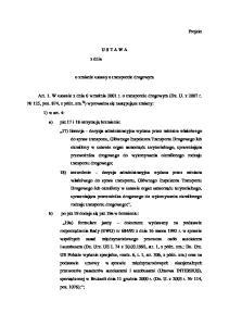 U S T A W A z dnia. o zmianie ustawy o transporcie drogowym
