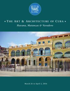 u T HE A RT & ARCHITECTURE OF C UBA u Havana, Matanzas & Varadero