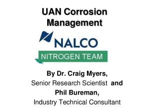 UAN Corrosion Management. By Dr. Craig Myers, Senior Research Scientist and Phil Bureman, Industry Technical Consultant