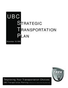 UBC STRATEGIC TRANSPORTATION PLAN. Improving Your Transportation Choices. November 18,1999