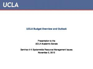 UCLA Budget Overview and Outlook