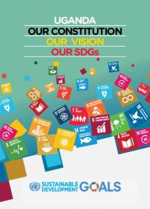 UGANDA OUR CONSTITUTION OUR VISION OUR SDGs