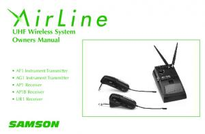 UHF Wireless System Owners Manual. AF1 Instrument Transmitter AG1 Instrument Transmitter AP1 Receiver AP1B Receiver UR1 Receiver SAMSON