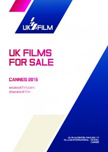 UK FILMS FOR SALE CANNES UK FILM CENTRE, PAVILION 117 VILLAGE INTERNATIONAL - RIVERA, CANNES