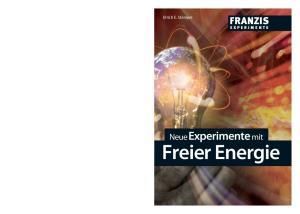 Ulrich E. Stempel FRANZIS EXPERIMENTE. Freier Energie. NeueExperimente mit
