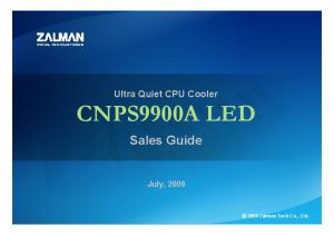 Ultra Quiet CPU Cooler CNPS9900A LED. Sales Guide. July, 2009