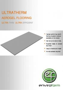 ULTRATHERM AEROGEL FLOORING ULTRA THIN ULTRA EFFICIENT. Highest performing retrofit flooring insulation product available on the market