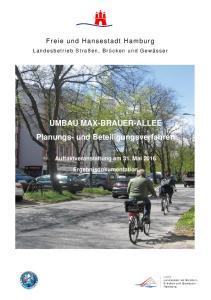 UMBAU MAX-BRAUER-ALLEE Planungs- und Beteiligungsverfahren