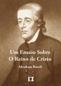 UMENSAIOSOBRE OREINODECRISTO. Abraham Booth