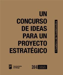 UN CONCURSO DE IDEAS PARA UN PROYECTO ESTRATÉGICO. I Cuaderno del Guadalmedina