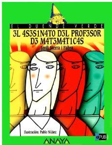 Un profesor propone a sus alumnos un juego como examen para aprobar las matemáticas. El viernes por la tarde, el profesor muere, pero, antes de
