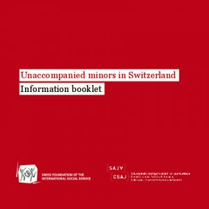 Unaccompanied minors in Switzerland Information booklet