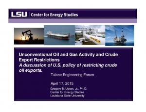 Unconventional Oil and Gas Activity and Crude Export Restrictions A discussion of U.S. policy of restricting crude oil exports