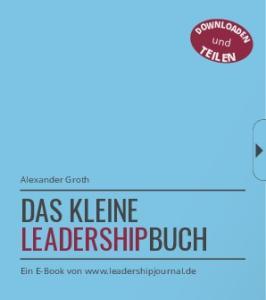 und Alexander Groth DAS KLEINE LEADERSHIPBUCH Ein E-Book von