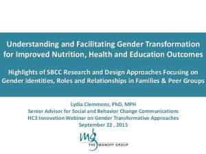 Understanding and Facilitating Gender Transformation for Improved Nutrition, Health and Education Outcomes