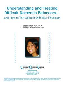 Understanding and Treating Difficult Dementia Behaviors