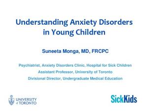 Understanding Anxiety Disorders in Young Children Suneeta Monga, MD, FRCPC