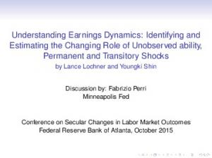 Understanding Earnings Dynamics: Identifying and Estimating the Changing Role of Unobserved ability, Permanent and Transitory Shocks