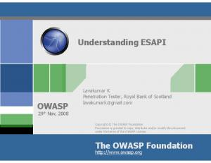 Understanding ESAPI OWASP. The OWASP Foundation. Lavakumar K Penetration Tester, Royal Bank of Scotland