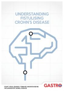 UNDERSTANDING FISTULISING CROHN S DISEASE
