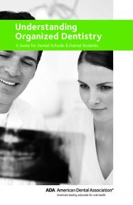 Understanding Organized Dentistry. A Guide for Dental Schools & Dental Students