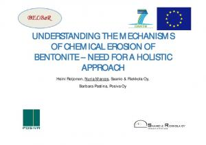 UNDERSTANDING THE MECHANISMS OF CHEMICAL EROSION OF BENTONITE NEED FOR A HOLISTIC APPROACH