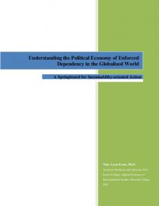 Understanding the Political Economy of Enforced Dependency in the Globalized World