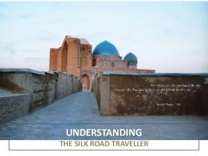 UNDERSTANDING THE SILK ROAD TRAVELLER