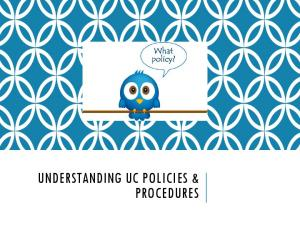 UNDERSTANDING UC POLICIES & PROCEDURES
