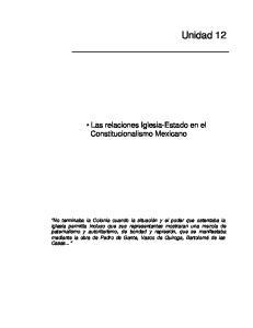 Unidad 12. Las relaciones Iglesia-Estado en el Constitucionalismo Mexicano