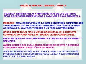 UNIDAD III MERCADO, DEMANDA Y OFERTA
