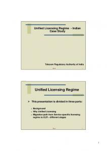 Unified Licensing Regime. Why Unified Licensing