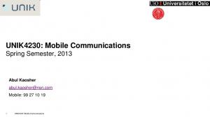 UNIK4230: Mobile Communications Spring Semester, 2013