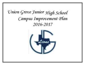 Union Grove Junior High School Campus Improvement Plan