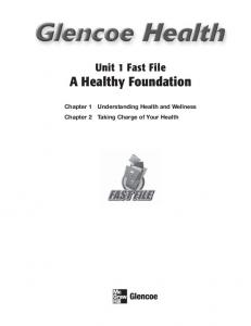 Unit 1 Fast File A Healthy Foundation. Chapter 1 Understanding Health and Wellness Chapter 2 Taking Charge of Your Health