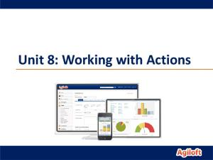 Unit 8: Working with Actions